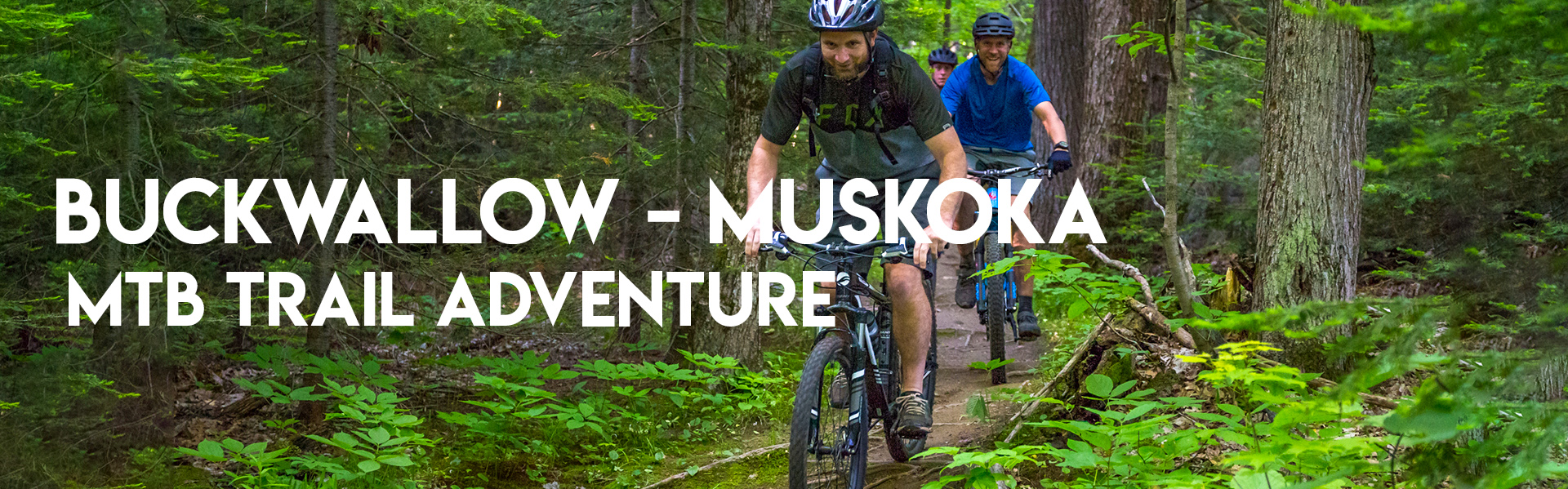 Buckwallow – Muskoka MTB Trail Adventures